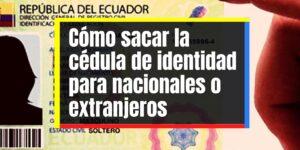 Requisitos para emitir la cédula de identidad por primera vez