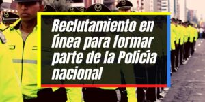 Requisitos para ingresar a la Policía Nacional