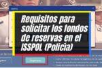 Cómo solicitar los fondos de reserva ISSPOL