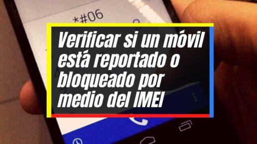 Pasos para consultar y verificar el IMEI gratuitamente