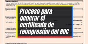 Requisitos para generar el certificado de reimpresión del RUC