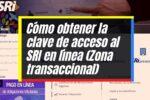 Requisitos para obtener la clave de acceso al SRI en línea