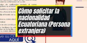 Requisitos para solicitar la nacionalidad Ecuatoriana
